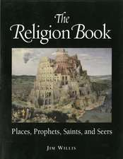 The Religion Book: Places, Prophets, Saints and Seers