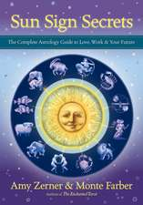 Sun Sign Secrets:  The Complete Astrology Guide to Love, Work, & Your Future
