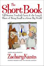 Short Book: Tall Stories, Freakish Facts, and the Long and Short of Being Small in a Great Big World.