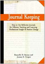 Journal Keeping:  How to Use Reflective Writing for Effective Learning, Teaching, Professional Insight, and Positive Change