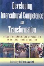 Developing Intercultural Competence and Transformation:  Theory, Research, and Application in International Education
