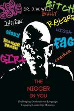 The Nigger in You:  Challenging Dysfunctional Language, Engaging Leadership Moments