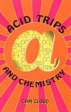 Acid Trips and Chemistry:  A Guide for Employees