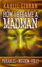How I Became a Madman