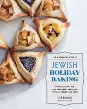 The Artisanal Kitchen: Jewish Holiday Baking: Inspired Recipes for Rosh Hashanah, Hanukkah, Purim, Passover, and More
