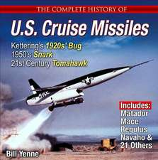 The Complete History of U.S. Cruise Missiles:  From 1950s' Snark to Today's Tomahawk