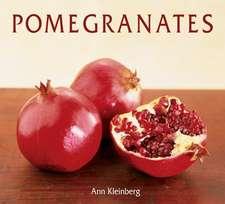 Pomegranates:  70 Celebratory Recipes