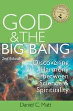 God and the Big Bang:  Discovering Harmony Between Science and Spirituality