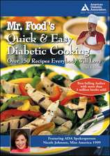 Mr. Food's Quick & Easy Diabetic Cooking:  Over 150 Recipes Everybody Will Love
