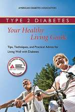 Type 2 Diabetes:  Tips, Techniques, and Practical Advice for Living Well with Diabetes