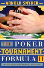 The Poker Tournament Formula 2:  Advanced Strategies for Big Money Tournaments