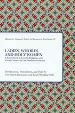 Ladies, Whores, and Holy Women