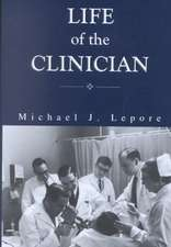 The Life of the Clinician – The Autobiography of Michael Lepore