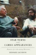 Star Turns and Cameo Appearances – Memoirs of a Life among Musicians