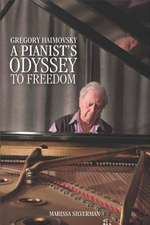 Gregory Haimovsky – A Pianist`s Odyssey to Freedom
