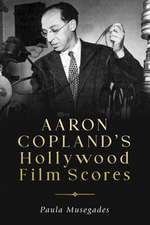 Aaron Copland`s Hollywood Film Scores