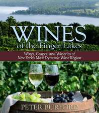 Wines of the Finger Lakes: Wines, Grapes & Wineries of New Yorks Most Dynamic Wine Region