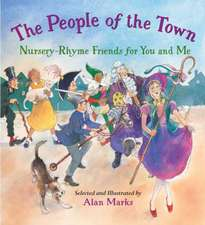 The People of the Town:  Nursery-Rhyme Friends for You and Me