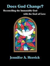 Does God Change? Reconciling the Immutable God with the God of Love