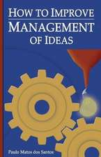 How to Improve Management of Ideas