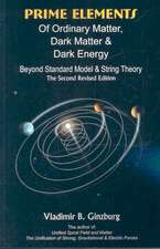 Prime Elements of Ordinary Matter, Dark Matter & Dark Energy