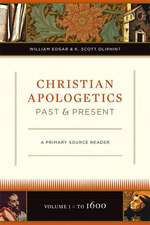 Christian Apologetics, Past and Present:  A Primary Source Reader (Volume 1, to 1500)