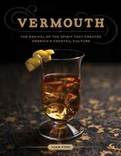 Vermouth – The Revival of the Spirit that Created America`s Cocktail Culture