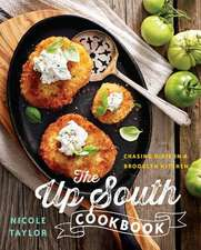 The Up South Cookbook – Chasing Dixie in a Brooklyn Kitchen