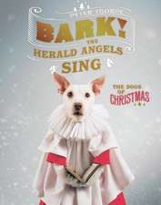 Bark! The Herald Angels Sing – The Dogs of Christmas
