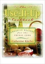 Use It Up Cookbook:  Creative Recipes for the Frugal Cook