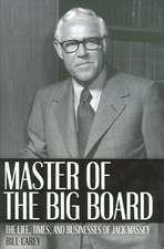 Master of the Big Board:  The Life, Times, and Businesses of Jack C. Massey
