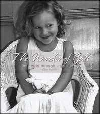 The Wonder of Girls:  The World Through the Eyes of Girls