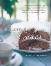 Enlightened Cakes: More Than 100 Decadently Light Layer Cakes, Bundt Cakes, Cupcakes, Cheesecakes, and More, All with Less Fat &Fewer Calories