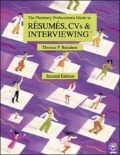 The Pharmacy Professional's Guide to Résumés, CVs, & Interviewing, 2nd Edition with CD-ROM
