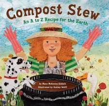 Compost Stew:  An A to Z Recipe for the Earth