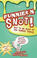 Funnier'n Snot Seven