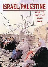 Israel/palestine: How to End the War of 1948, 2nd edition