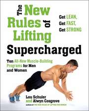 New Rules Of Lifting Supercharged: Ten All New Muscle Building Programs for Men and Women