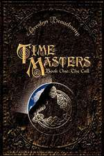 Time Masters, Book One:  The Call