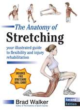 The Anatomy of Stretching:  Your Illustrated Guide to Flexibility and Injury Rehabilitation