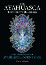 The Ayahuasca Test Pilots Handbook