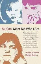 Autism─meet Me Who I Am