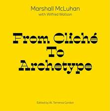 Mcluhan - From Clichþ To Archetype
