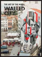 Walled City: The Art of the Mural