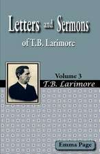 Letters and Sermons of T.B. Larimore Vol. 3