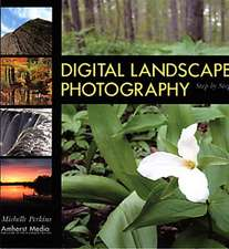 Digital Landscape Photography: Step by Step
