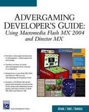 Advergaming Developer's Guide: Using Macromedia Flash Mx 2004 and Macromedia Director Mx