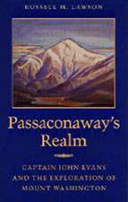Passaconaway's Realm:  Captain John Evans and the Exploration of Mount Washington