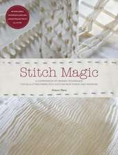 Stitch Magic:  A Compendium of Sewing Techniques for Sculpting Fabric Into Exciting New Forms and Fashions