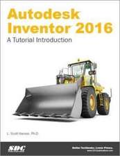 Autodesk Inventor 2016: A Tutorial Introduction